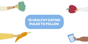 10 Healthy Eating Rules to Follow to Live a Healthy Lifestyle