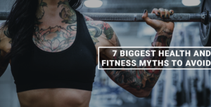 Top 7 Fitness Myths that you should avoid
