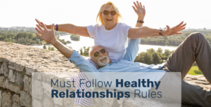 Healthy Relationships Rules You Should Always Follow